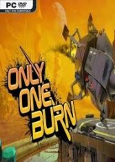 Only One Burn (2019)