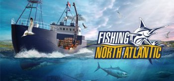 Fishing: North Atlantic [v 0.9.221.3829] (2020) PC | Repack от xatab