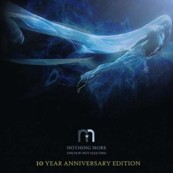 Nothing More - The Few Not Fleeting [10 Year Anniversary Edition] (2009/2019) FLAC