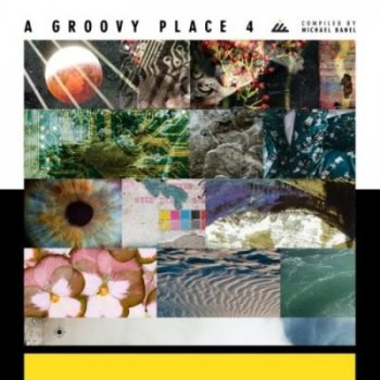 VA - A Groovy Place 4 [Compiled By Michel Banel] (2020) FLAC