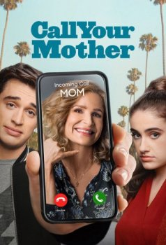 Позвоните маме / Call Your Mother [01x01] (2021) WEB-DLRip | TVShows