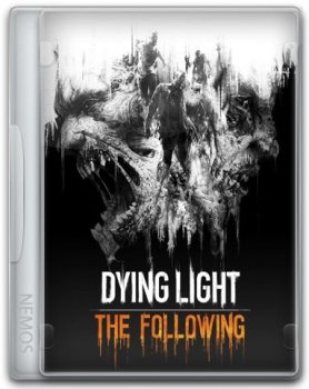 Dying Light: The Following - Enhanced Edition [v 1.39.0 + DLCs] (2016) PC | RePack от Pioneer